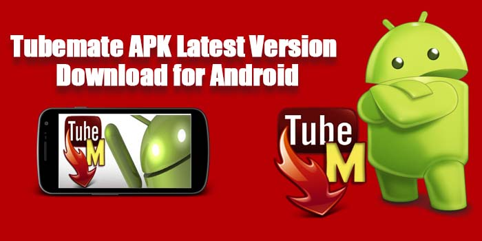 TubeMate APK Latest Version Download for Android
