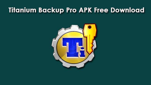 Titanium Backup PRO download